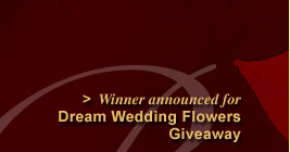 Winner announced for Dream Wedding Flowers Giveaway